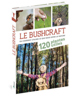 Bushcraft, ou comment utiliser ce que nous offre la nature